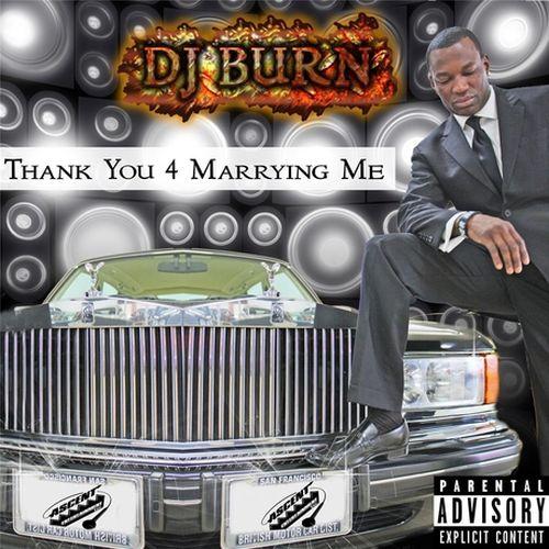 DJ Burn – Thank You 4 Marrying Me