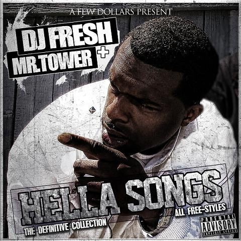 DJ Fresh & Mr. Tower - Hella Songs The Definitive Collection (All Free-Styles)