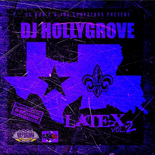 DJ Hollygrove – Latex, Vol. 2 (ChopNotSlop Remix)
