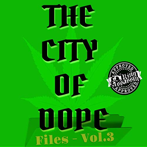 DJ King Assassin – The City Of Dope Files, Vol. 3