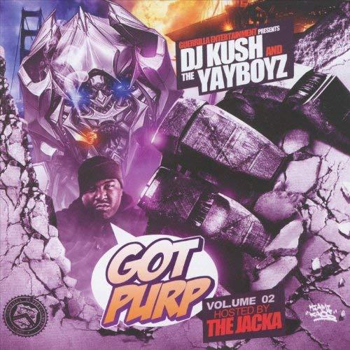 DJ Kush & The Yayboyz - Got Purp, Vol. 2 (Hosted by The Jacka)
