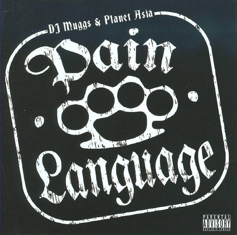 DJ Muggs & Planet Asia – Pain Language