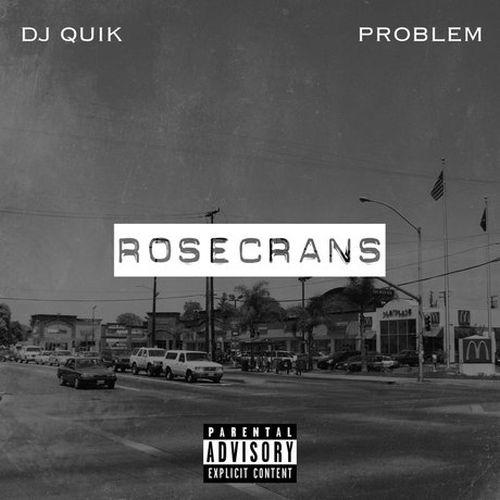 DJ Quik & Problem - Rosecrans - EP