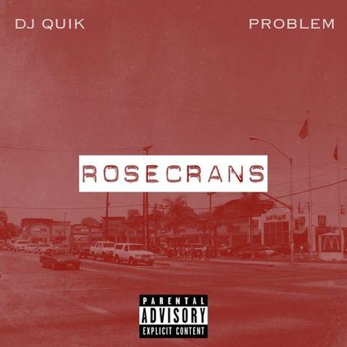 DJ Quik & Problem – Rosecrans