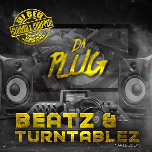 DJ Red & Da Plug – Beatz & Turntablez (Slowed & Chopped)