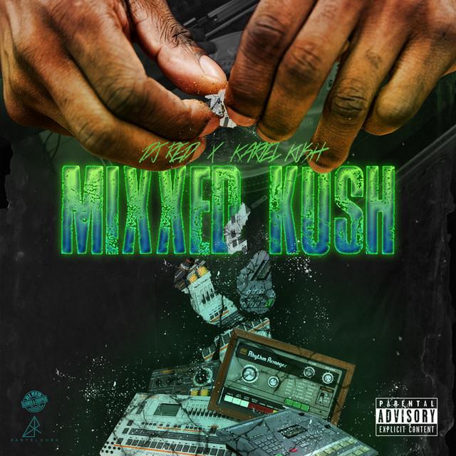 DJ Red – Dj Red & Kartel Kush Presents: Mixxed Kush (Slowed & Chopped)
