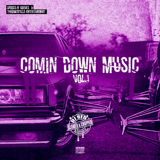 DJ Red – Throwed Fella Ent. X Spokes & Vogues Presents: Comin' Down, Vol. 1 (Slowed & Chopped)