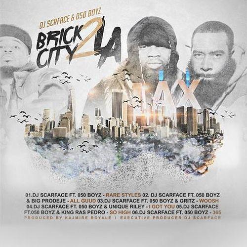 DJ Scarface & 050 Boyz - Brick City 2 L A
