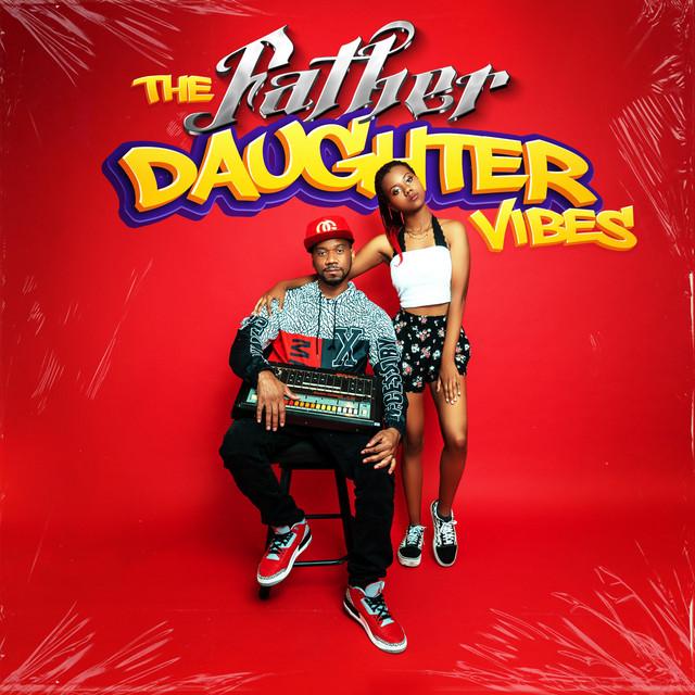 DJ.Fresh & DJ Chaz – The Father Daughter Vibes