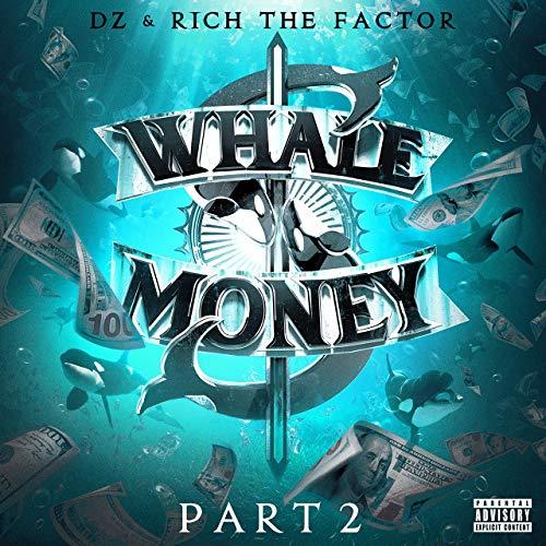 DZ & Rich The Factor – Whale Money, Pt. 2