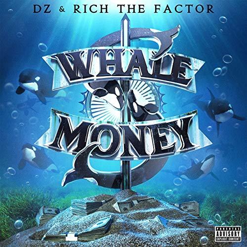 DZ & Rich The Factor – Whale Money
