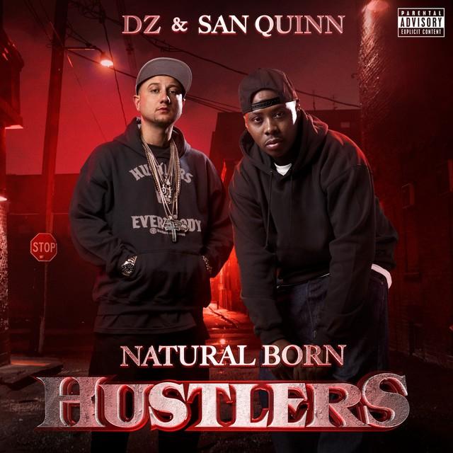 DZ & San Quinn – Natural Born Hustlers