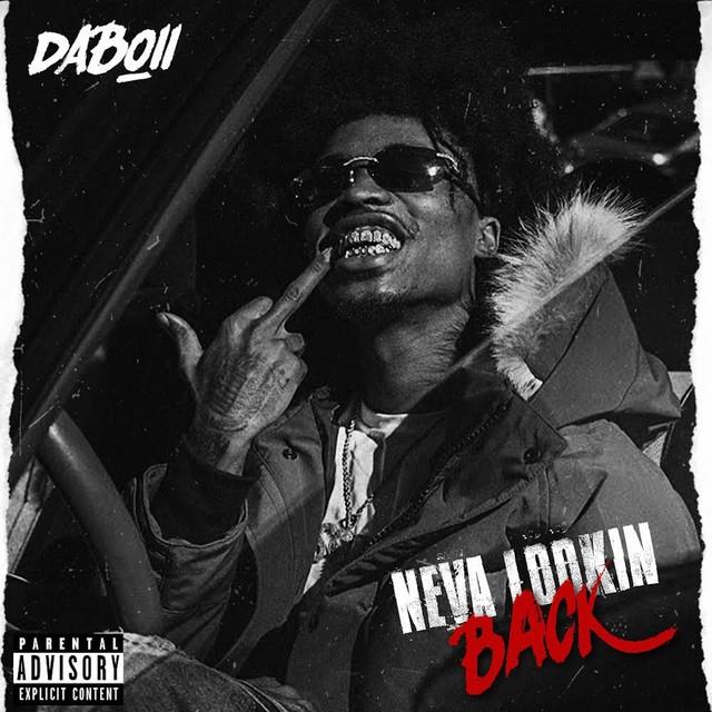 DaBoii – Neva Lookin Back