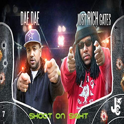 Dae Dae & Just Rich Gates – Shoot On Sight