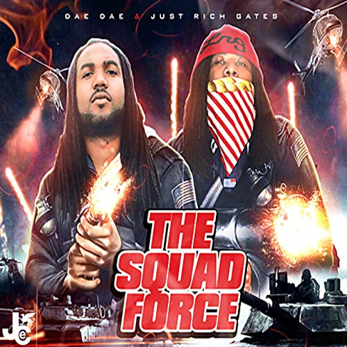 Dae Dae & Just Rich Gates – The Squad Force