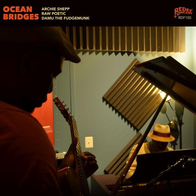Damu The Fudgemunk, Archie Shepp & Raw Poetic – Ocean Bridges