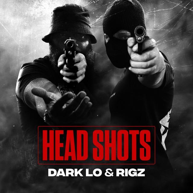 Dark Lo & Rigz – Head Shots