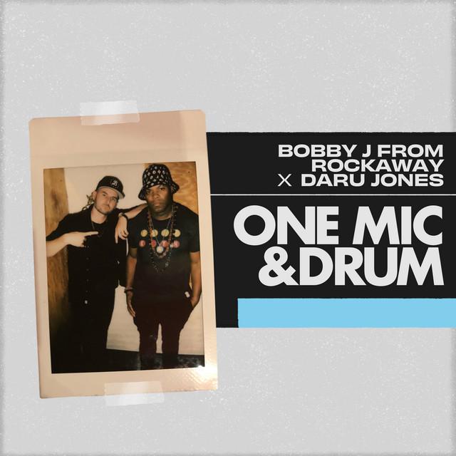 Daru Jones & Bobby J From Rockaway - One Mic & Drum