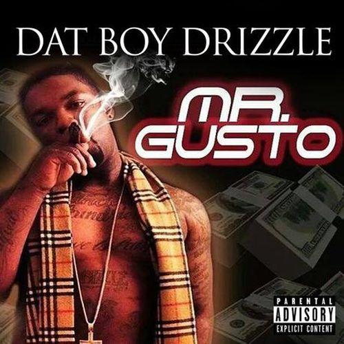 Dat Boy Drizzle – Mr. Gusto