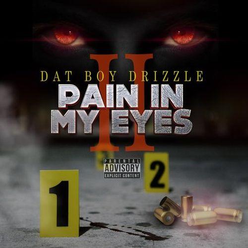 Dat Boy Drizzle – Pain In My Eyes 2