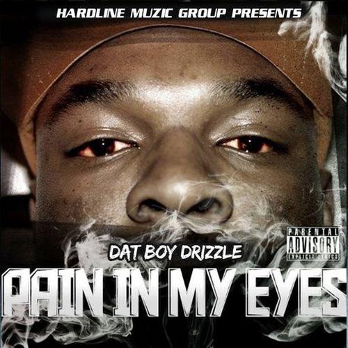 Dat Boy Drizzle – Pain In My Eyes