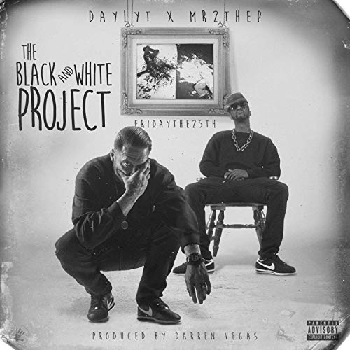 Daylyt, Mr2theP & Darren Vegas - The Black And White Project
