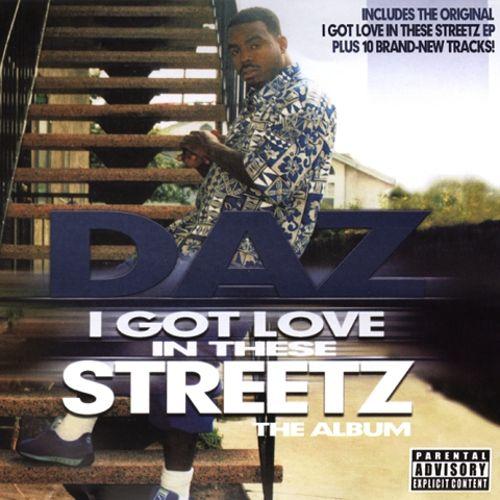 Daz – I Got Love In These Streetz: The Album