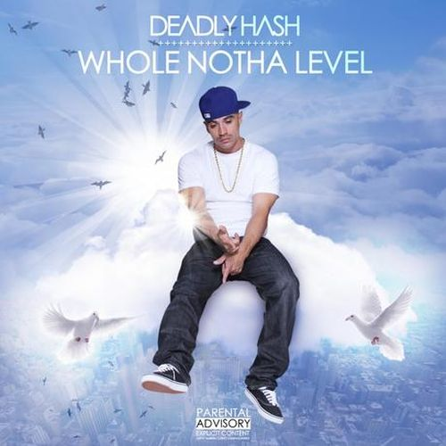 Deadly Hash – Whole Notha LeveL