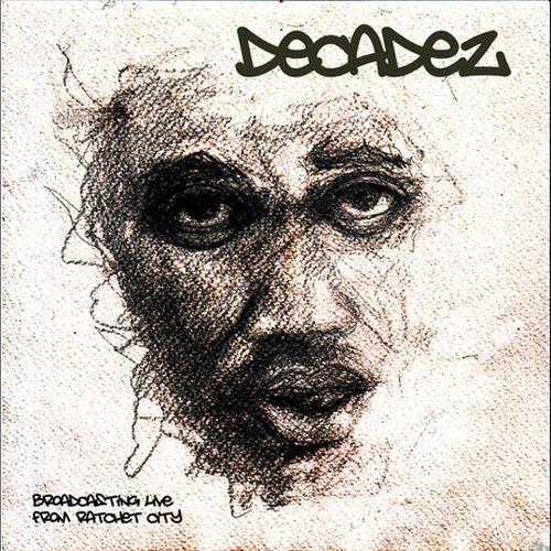 Decadez – Broadcasting Live From Ratchet City