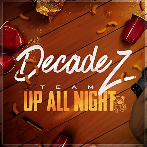 Decadez – Team Up All Night