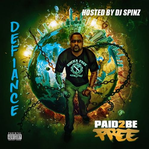 Defiance – Paid 2 Be Free