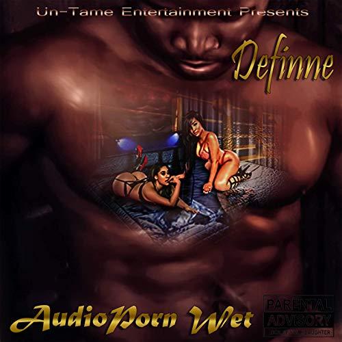 Definne – Audio Porn