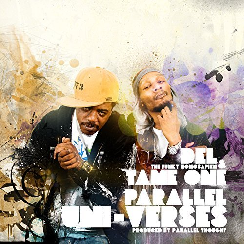 Del Tha Funkee Homosapien, Tame One, Parallel Thought - Parallel Uni-Verses (Anniversary Edition)