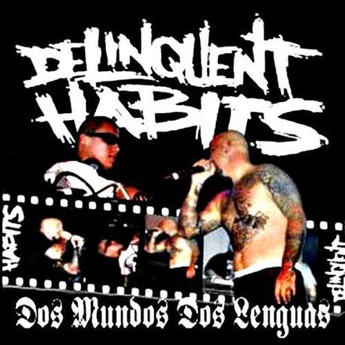 Delinquent Habits – Dos Mundos Dos Lenguas