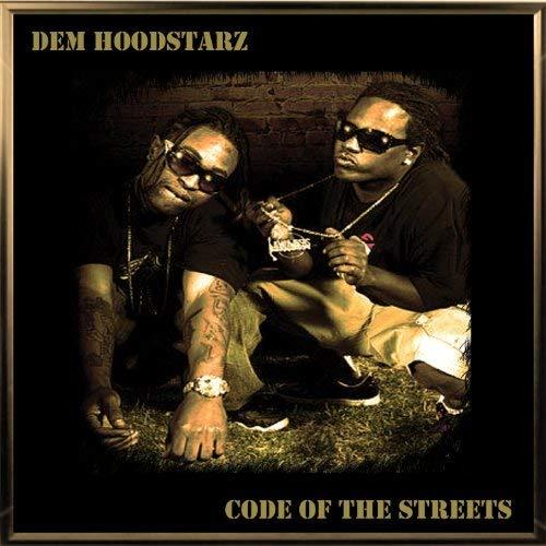 Dem Hoodstarz - Code Of The Streets