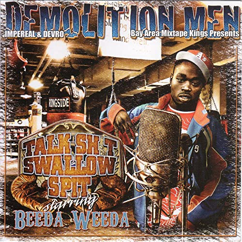 Demolition Men & Beeda Weeda - Talk Shit Swallow Spit