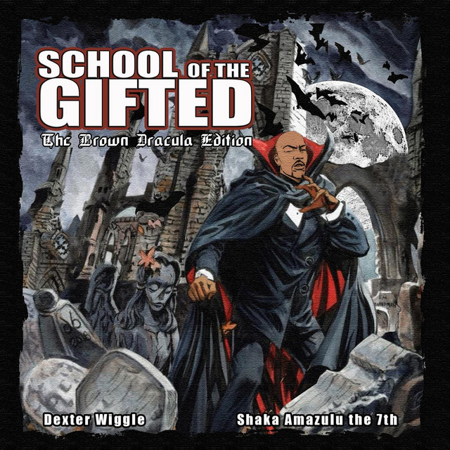 Dexter Wiggle & Shaka Amazulu The 7th – School Of The Gifted (Brown Dracula Edition)