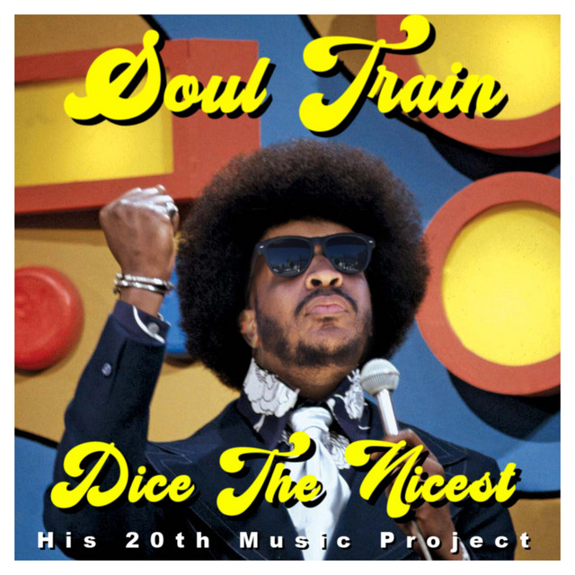 Dice The Nicest – Soul Train