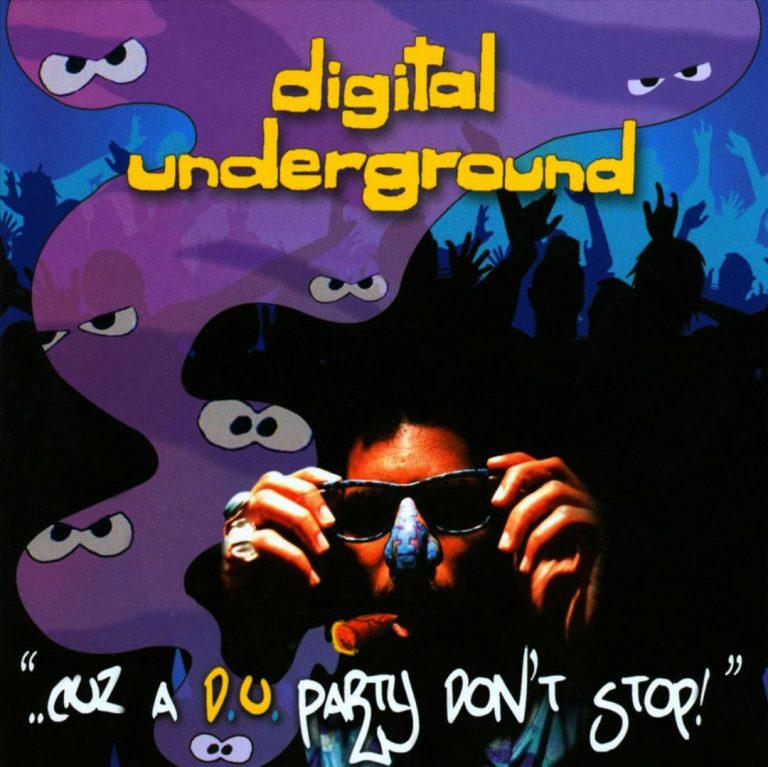 "Digital Underground – ""..Cuz A D.U. Party Don't Stop!"""