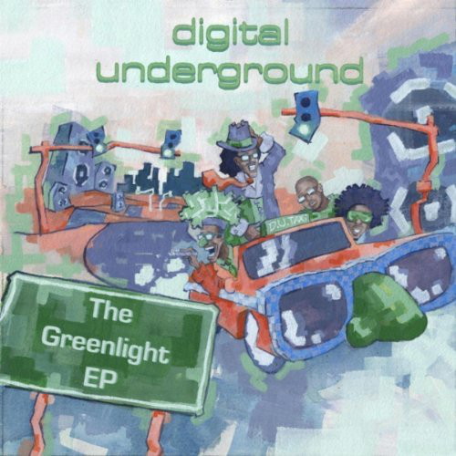 Digital Underground – The Greenlight EP