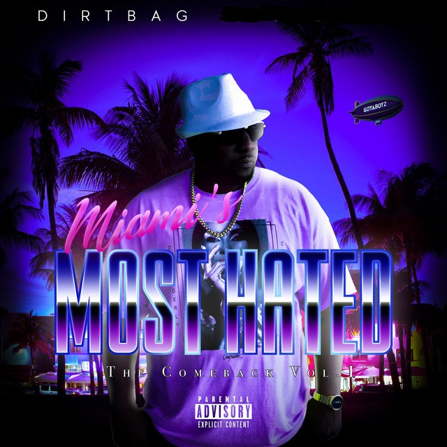 Dirtbag – Miami's Most Hated