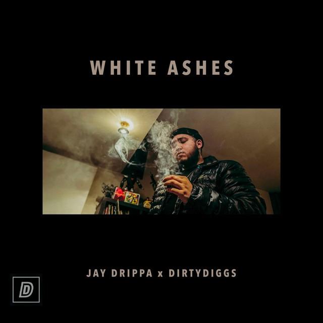DirtyDiggs & Jay Drippa – White Ashes