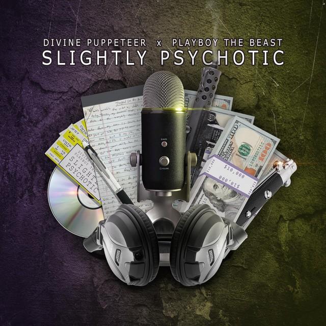 Divine Puppeteer & Playboy The Beast – Slightly Psychotic
