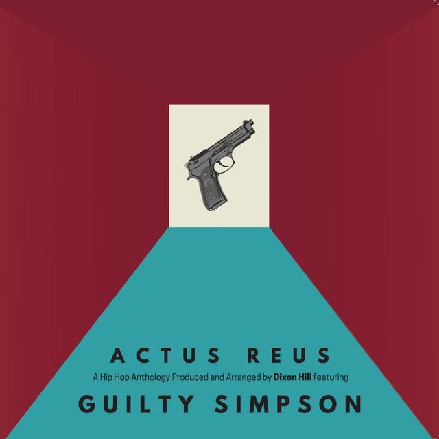 Dixon Hill & Guilty Simpson – Actus Reus