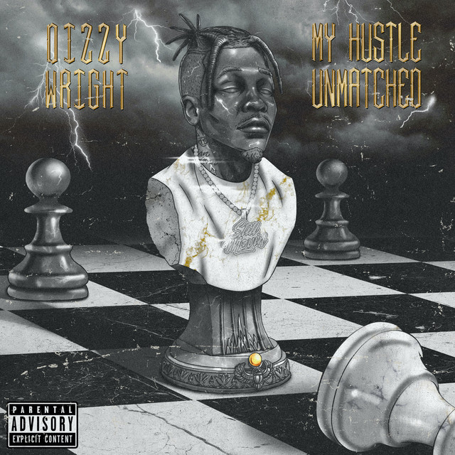 Dizzy Wright – My Hustle Unmatched