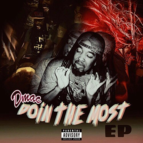 Dmac - Doin The Most - EP