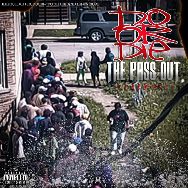 Do Or Die – The Pass-Out