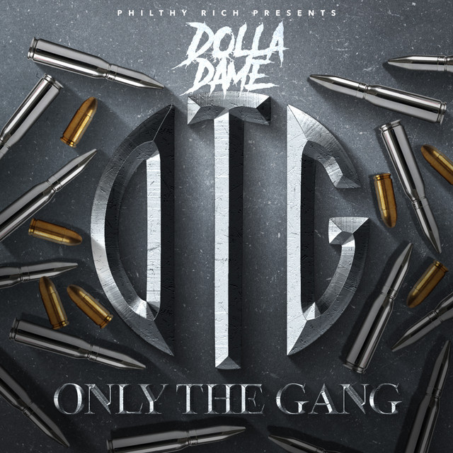 Dolla Dame – Philthy Rich Presents: Only The Gang