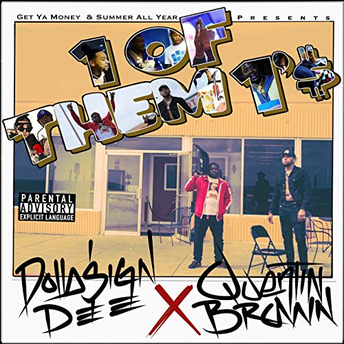 Dollasign Dee & Quentin Brown – 1 Of Them 1's