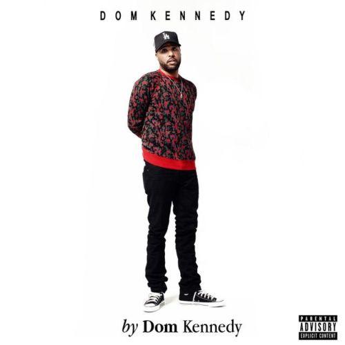Dom Kennedy – By Dom Kennedy